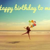 Happy Birthday to Me !!